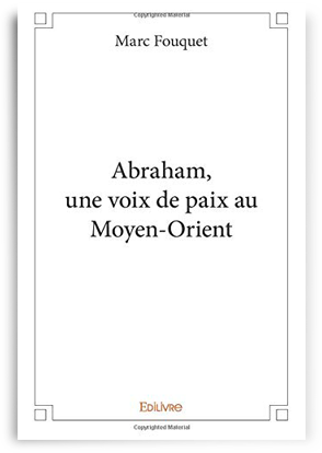 Abraham, une voix de paix au Moyen-Orient
